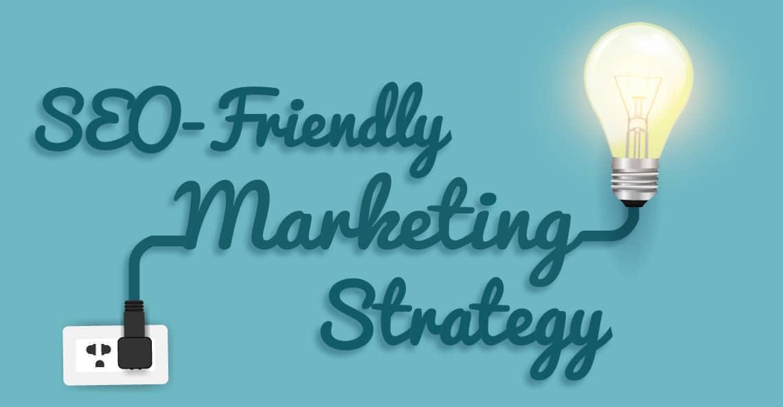 SEO-friendly Marketing Strategy